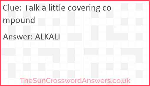 Talk a little covering compound Answer