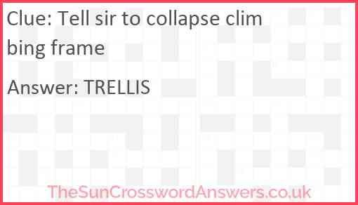 Tell sir to collapse climbing frame Answer