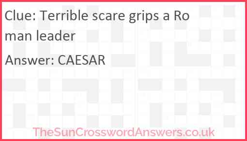 Terrible scare grips a Roman leader Answer