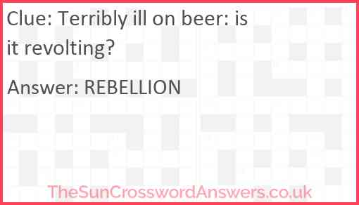 Terribly ill on beer: is it revolting? Answer