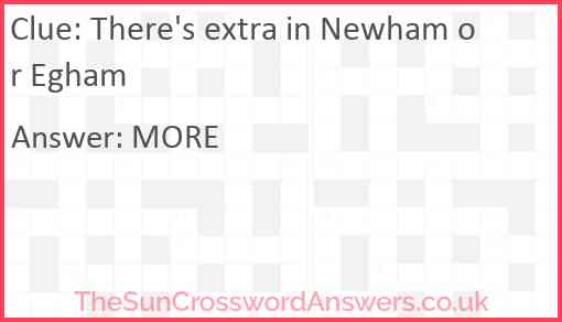 There's extra in Newham or Egham Answer