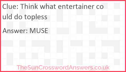 Think what entertainer could do topless Answer