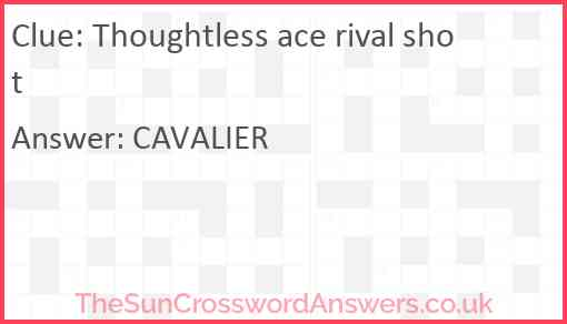 Thoughtless ace rival shot Answer