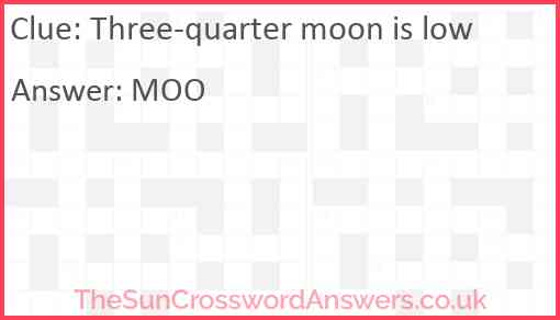 Three-quarter moon is low Answer