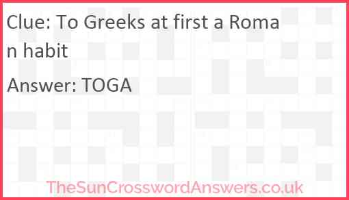 To Greeks at first a Roman habit Answer