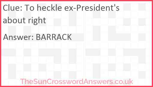 To heckle ex-President's about right Answer