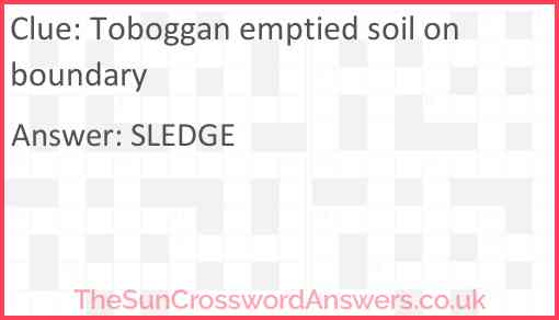 Toboggan emptied soil on boundary Answer