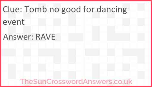 Tomb no good for dancing event Answer