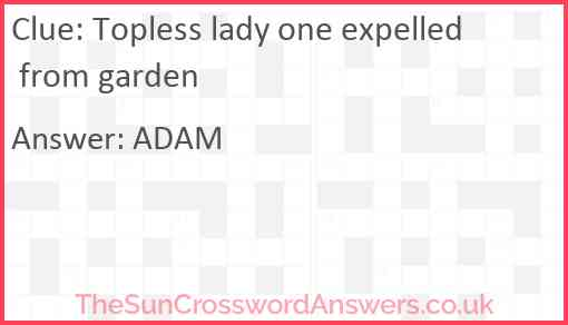 Topless lady one expelled from garden Answer