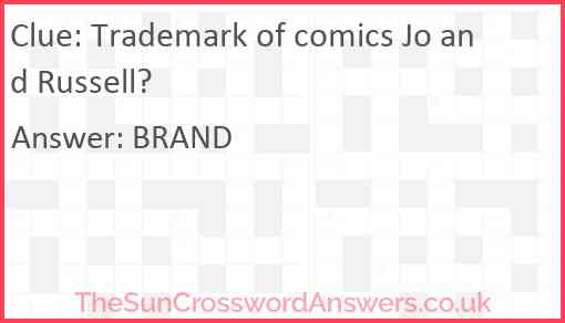 Trademark of comics Jo and Russell? Answer