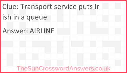 Transport service puts Irish in a queue Answer