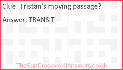 Tristan's moving passage? Answer