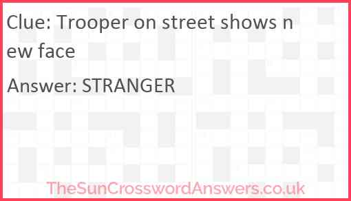 Trooper on street shows new face Answer