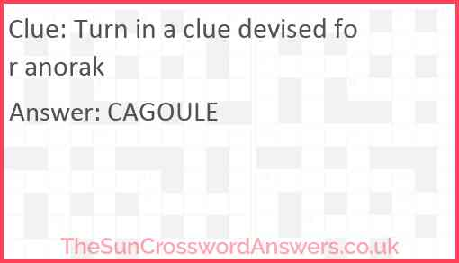 Turn in a clue devised for anorak Answer