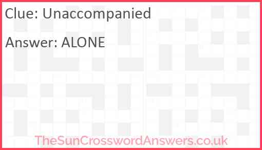 Unaccompanied Answer