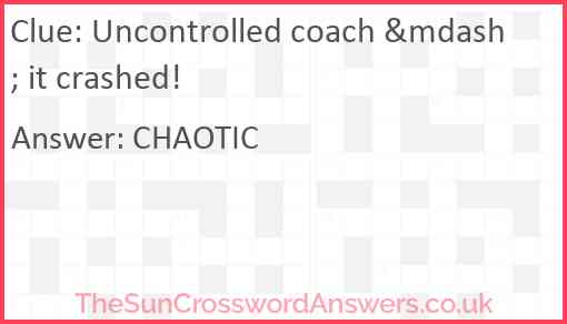 Uncontrolled coach — it crashed! Answer