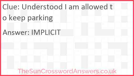 Understood I am allowed to keep parking Answer