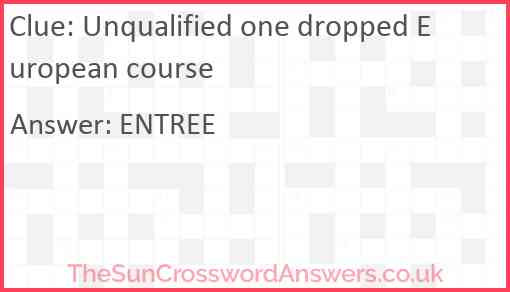 Unqualified one dropped European course Answer
