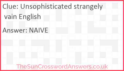 Unsophisticated strangely vain English Answer