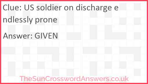 US soldier on discharge endlessly prone Answer