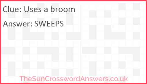 Uses a broom Answer