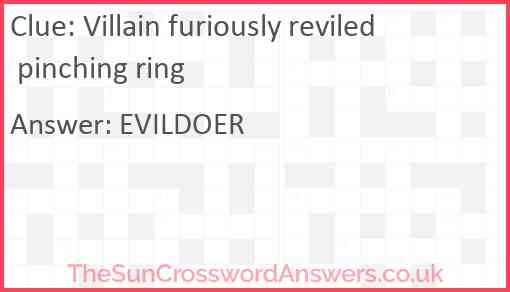 Villain furiously reviled pinching ring Answer