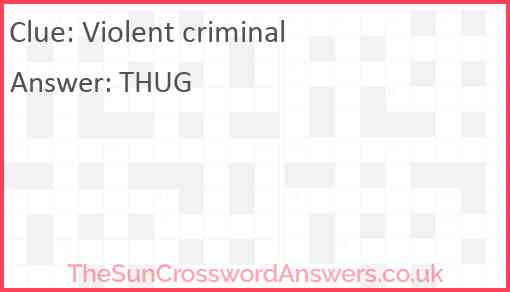 Violent criminal Answer