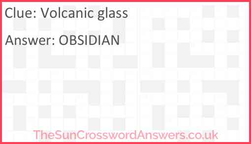 Volcanic glass Answer