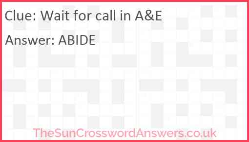 Wait for call in A&E Answer