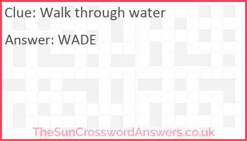 Walk through water Answer