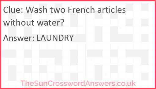 Wash two French articles without water? Answer