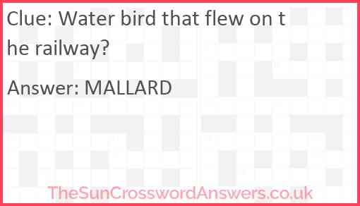 Water bird that flew on the railway? Answer