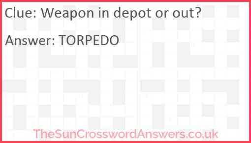 Weapon in depot or out? Answer