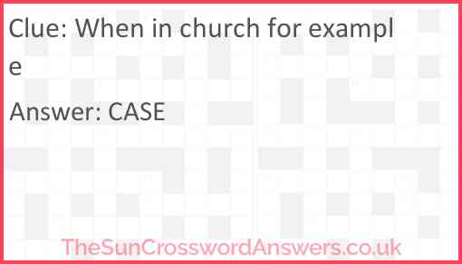 When in church for example Answer