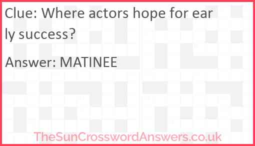 Where actors hope for early success? Answer