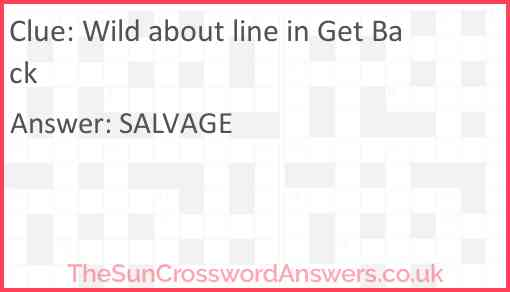 Wild about line in Get Back Answer