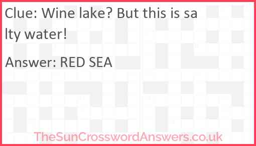 Wine lake? But this is salty water! Answer