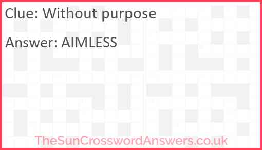 Without purpose Answer