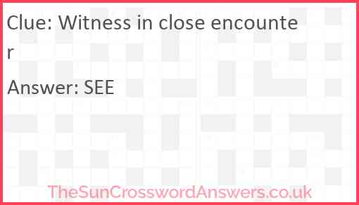 Witness in close encounter Answer