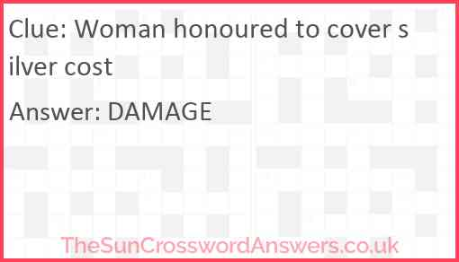 Woman honoured to cover silver cost Answer