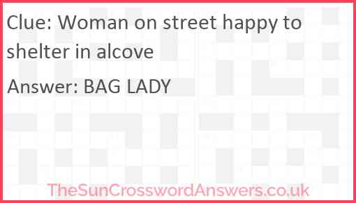 Woman on street happy to shelter in alcove Answer