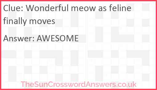 Wonderful meow as feline finally moves Answer