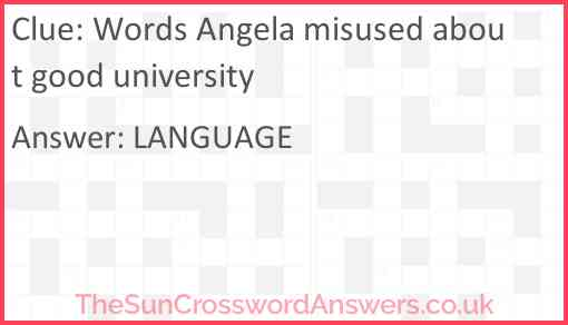 Words Angela misused about good university Answer