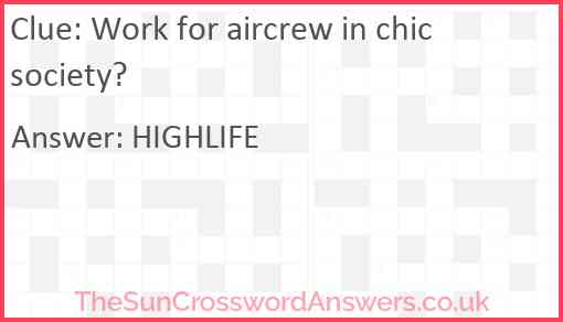 Work for aircrew in chic society? Answer