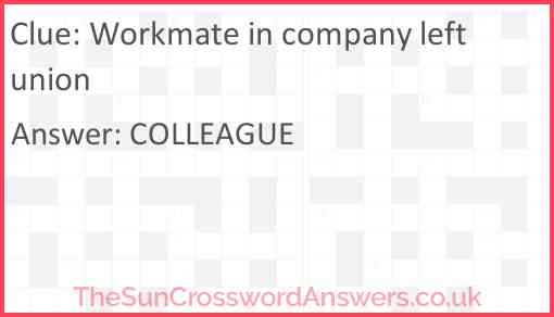 Workmate in company left union Answer