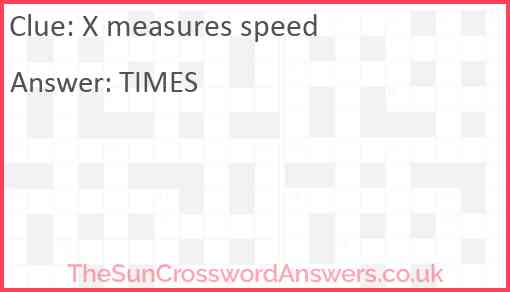 X measures speed Answer