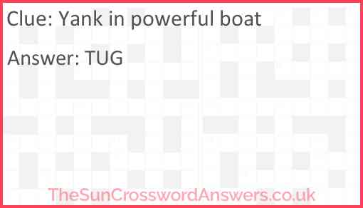 Yank in powerful boat Answer