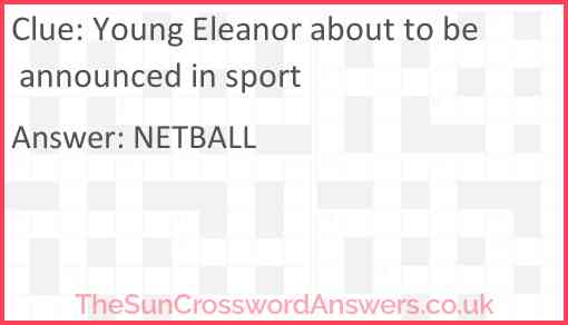 Young Eleanor about to be announced in sport Answer